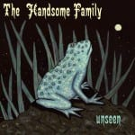 unseen_the-handsome-family