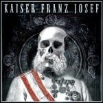 Kaiser Franz Josef - Make Rock Great Again