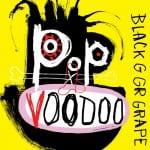 Black Grape - Pop Voodoo Cover Art